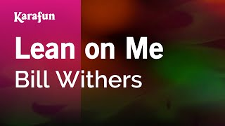Karaoke Lean On Me - Bill Withers *