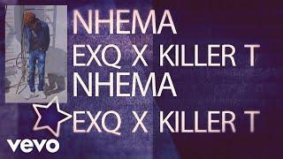 Gambar cover ExQ, Killer T - Nhema #MaFreeSpirits (Official Audio)
