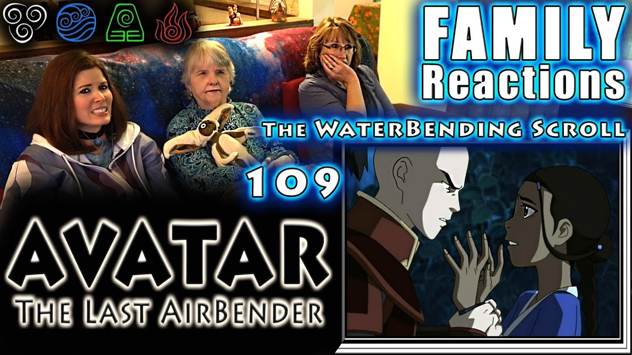 Avatar The Last Airbender 109 The Waterbending Scroll Family Reactions Fair Use