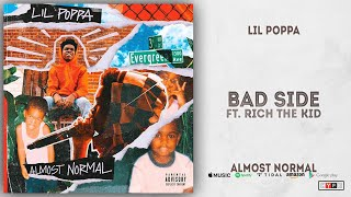 Lil Poppa - Bad Side Ft. Rich The Kid (Almost Normal)