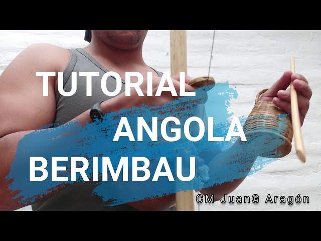 CÓMO TOCAR ANGOLA 2020 /HOW TO PLAY ANGOLA /TOQUE DE ANGOLA / BERIMBAU