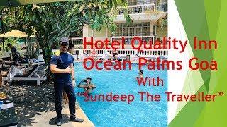 """Hotel Quality Inn Ocean Palms Goa with """"Sundeep The Traveller"""""""