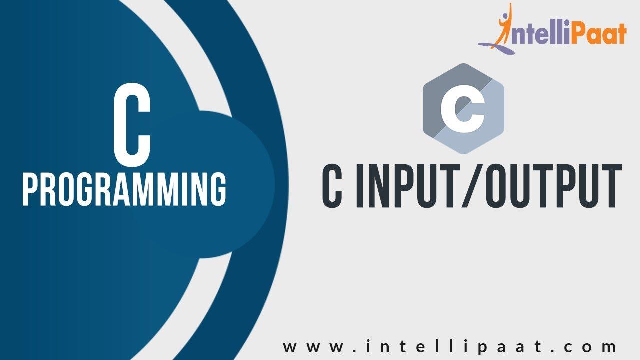 C inputoutput tutorial c programming language c language c inputoutput tutorial c programming language c language tutorial intellipaat baditri Gallery