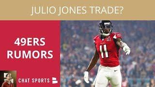 49ers Rumors: Trading For Julio Jones, Jimmy Garoppolo & Tom Brady, & Jimmie Ward Extension
