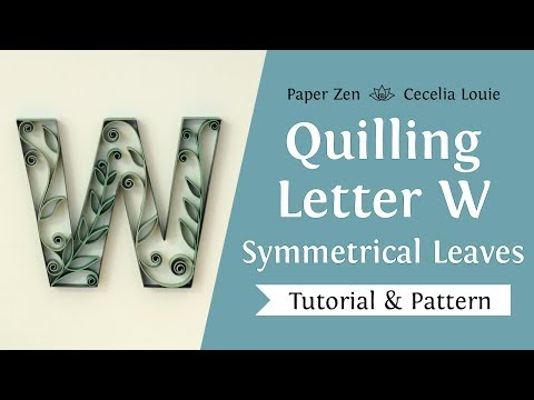 Quilling Letter W - How to Make Symmetrical Leaves Pattern and Tutorial