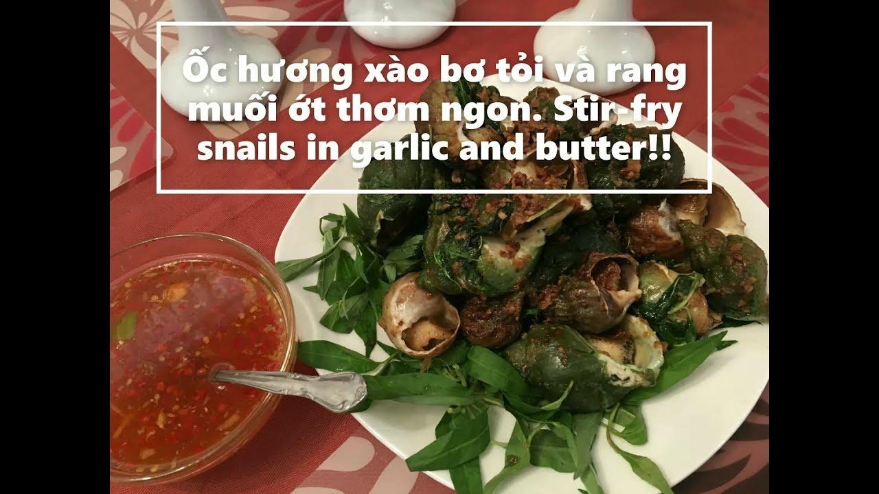 Cách làm ốc hương xào bơ tỏi và rang muối ơt́   Stir fried snails in garlic and butter