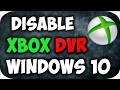 How to Disable Xbox GameDVR on windows 10