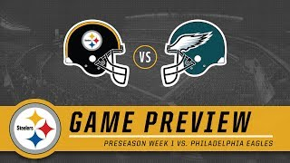 Preseason Week 1: Pittsburgh Steelers at Philadelphia Eagles | Game Preview