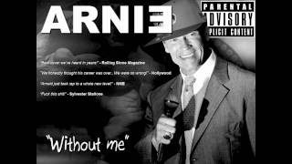 "Arnie sings ""Without me"" by Eminem"