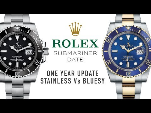 Rolex Submariner 1 Year Update And Stainless Steel Vs. Two Tone Bluesy