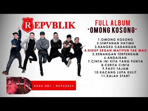 "FULL ALBUM TERBARU REPVBLIK "" OMONG KOSONG "" ( OFFICIAL AUDIO )"