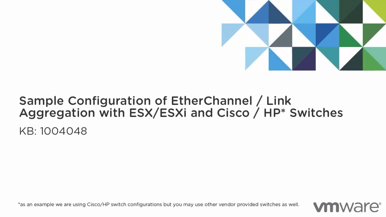 Sample configuration of EtherChannel LACP with ESXi and Cisco or HP switches