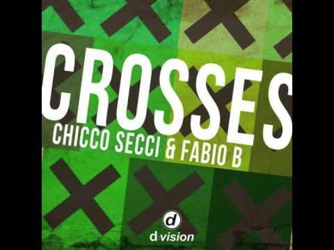 Chicco Secci, Fabio B - Crosses (Original Mix)