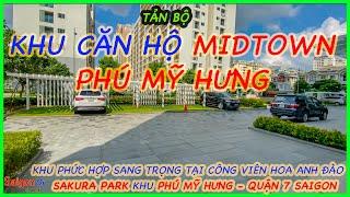[Tản bộ] Khu căn hộ Midtown đối diện công viên Hoa Anh Đào Sakura Park ở  Phú Mỹ Hưng, quận 7 Saigon