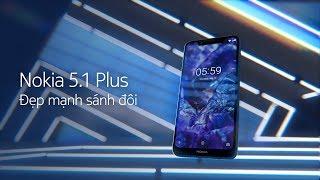 Nokia 5.1 Plus | Đẹp Mạnh Sánh Đôi