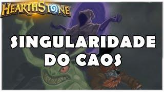 HEARTHSTONE - TAVERNA SINGULARIDADE DO CAOS!