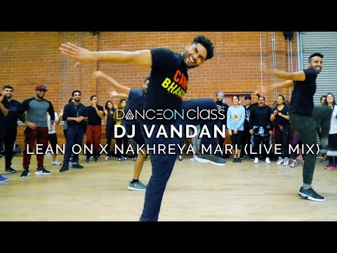 DJ Vandan - Lean On x Nakhreya Mari (Live Mix) | Shivani Bhagwan Choreography | DanceOn Class