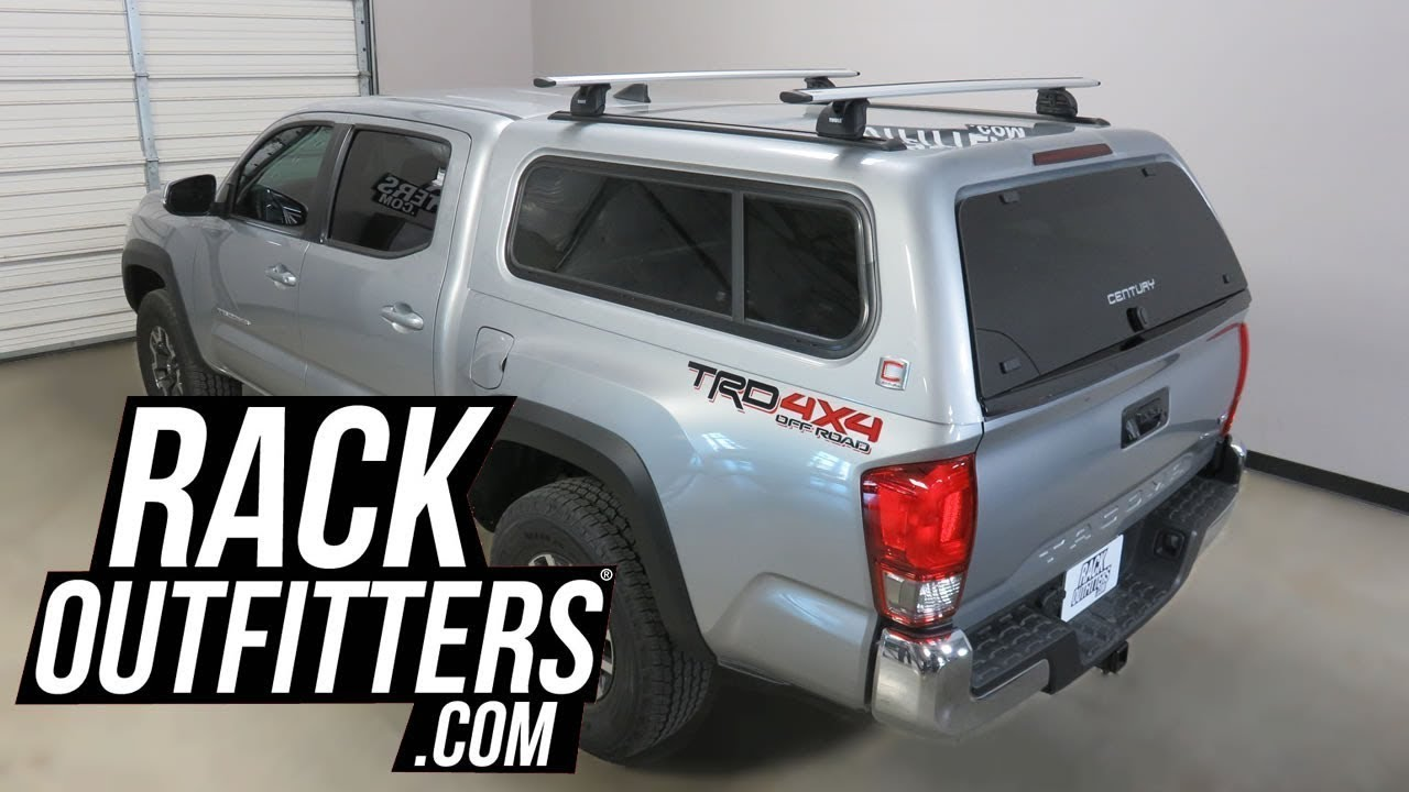 Toyota Tacoma With Century Truck Cap With Thule Rapid Podium Aeroblade Roof Rack Crossbars Youtube