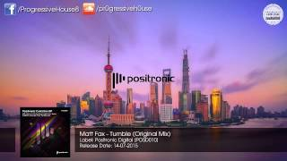 Matt Fax - Tumble (Original Mix) [Positronic Digital]