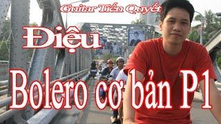 Hướng dẫn Guitar đệm hát - Bài 17: Điệu Bolero cơ bản (Phần1) - Guitar Tiến Quyết