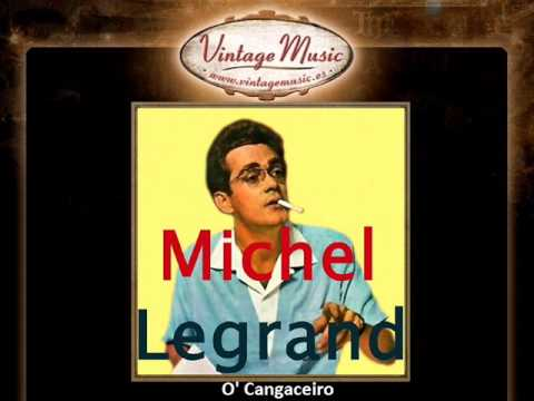 Michel Legrand -- O' Cangaceiro