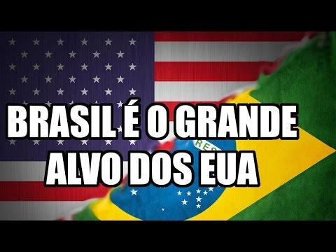 BRASIL É O GRANDE ALVO DOS EUA