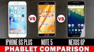 Nexus 6P vs iPhone 6s Plus vs Samsung Note 5 - Phablet Comparison