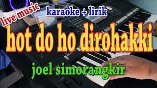 HOT DO HO DIROHAKKI [KARAOKE] JOEL SIMORANGKIR
