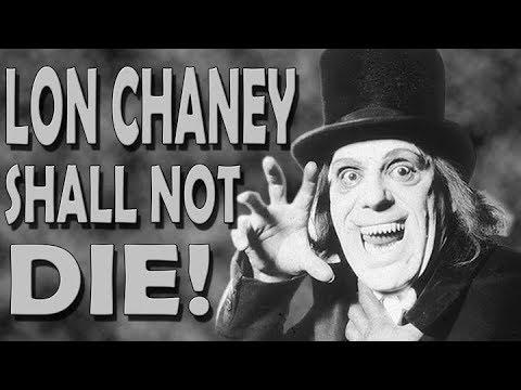 Lon Chaney Shall Not Die! The Story of The Man With a 1000 Faces