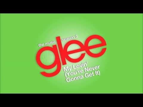 My Lovin' (You're Never Gonna Get It) | Glee [HD FULL STUDIO]