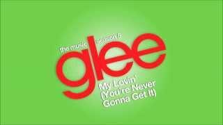 My Lovin  Youre Never Gonna Get It  | Glee  Hd Full Studio