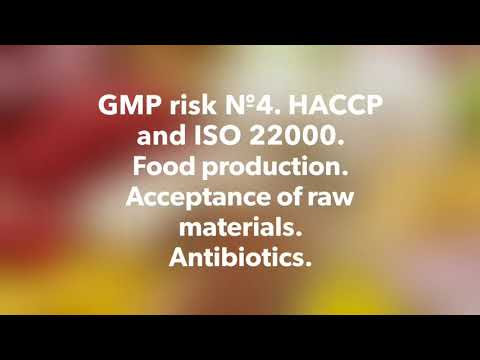 GMP Risk 4. HACCP And ISO 22000. Food Production. Acceptance Of Raw Materials. Antibiotics.
