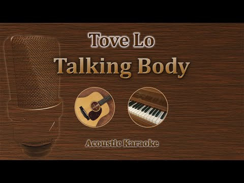 Talking Body - Tove Lo (Karaoke Acoustic)