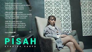 Syahiba Saufa - Pisah (Official Music Video)
