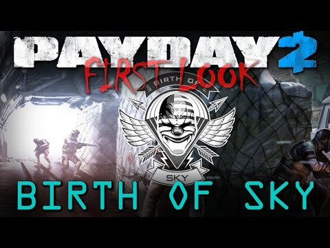 Payday 2 - Birth of Sky (First Look / Solo) - Point Break Heists