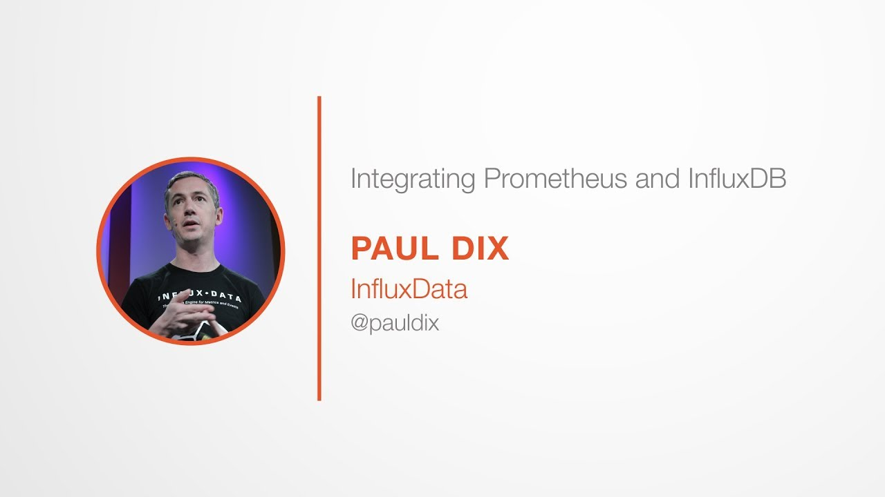PromCon 2017: Integrating Prometheus and InfluxDB - Paul Dix