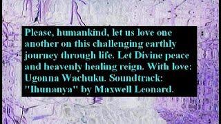 Humankind: Love One Another: Ugonna Wachuku + Soundtrack: Ihunanya: Maxwell Leonard + Healthcare