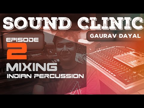 SoundClinic EP2 - Mixing Indian Percussion (Dholak Tabla) - Winner Akash Dey