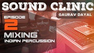 SoundClinic EP2 - Mixing Indian Percussion (Dholak Tabla) - Winner Akash Dey