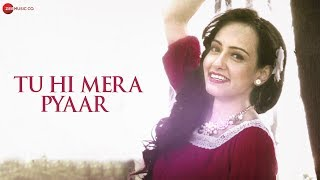 Tu Hi Mera Pyaar - Official Music Video   Sammy D & Sayantani Das   Sneha Sehgal