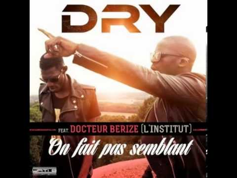 Dry - On Fait Pas Semblant (Pseudo Video)