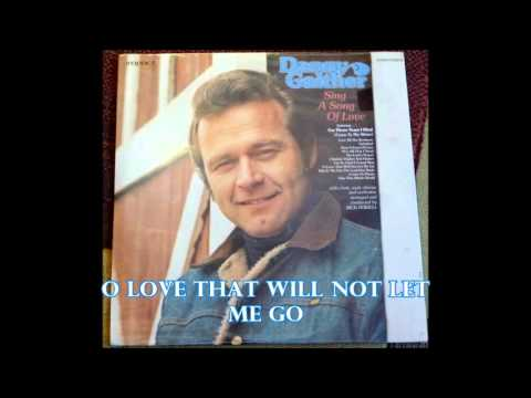 O Love That Will Not Let Me Go   Danny Gaither