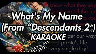 "What's My Name (From ""Descendants 2"")[Antoine Cara Remake](Karaoke Lyrics on Screen)"