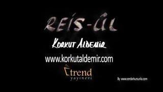Dr. Korkut Aldemir / Reis-Ûl