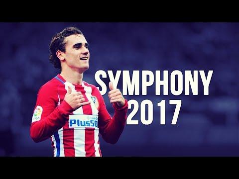 Antoine Griezmann - Symphony   Skills & Goals   2016/2017 HD