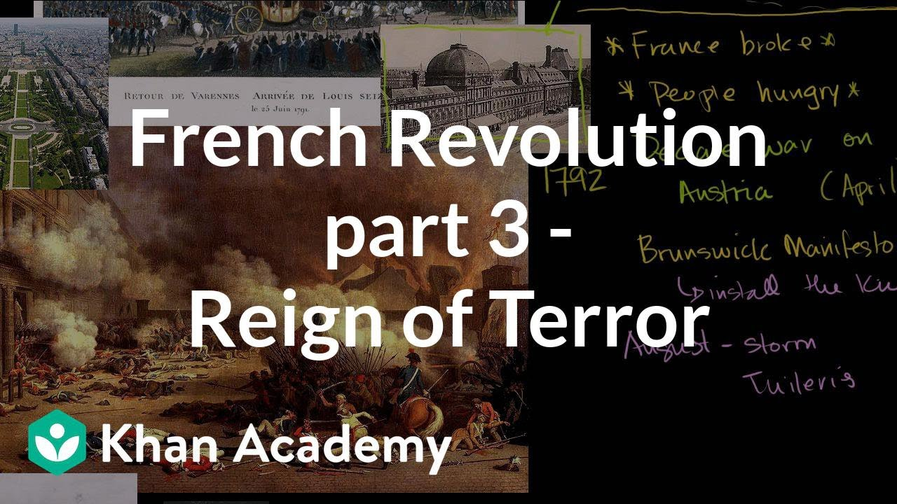 French Revolution (part 3) - Reign of Terror | World history | Khan Academy