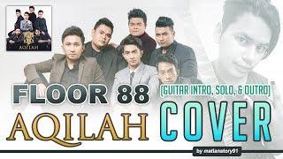 Download lagu Floor 88 - Aqilah (Guitar INTRO | SOLO | OUTRO) COVER