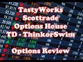 Tastyworks VS Scottrade VS Options House VS ThinkorSwim TD Ameritrade Brokerage Review