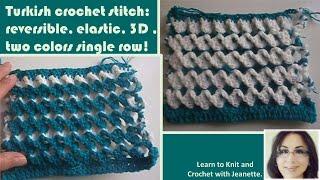 Turkish crochet stitch: reversible, elastic, 3D ,two colors single row!