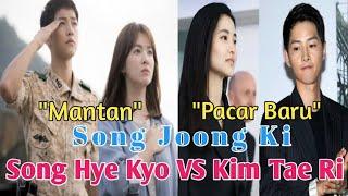 "Kim Tae Ri ""Pacar"" baru Song Joong Ki VS "" Mantan"" Song Hye Kyo ??"